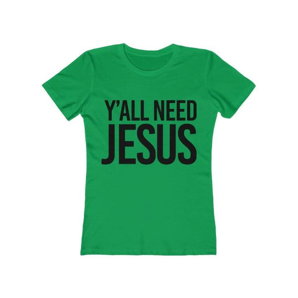 Y'all Need Jesus Women's Tee - Alively