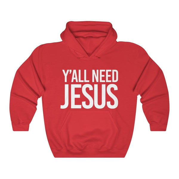 Y'all Need Jesus Unisex Hoodie - Alively