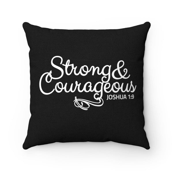 Strong And Courageous Spun Polyester Square Pillow - Alively