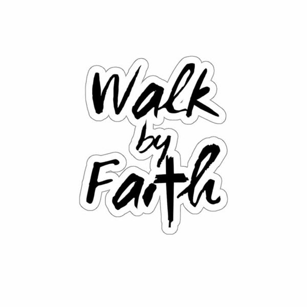 Walk By Faith Kiss-Cut Sticker - Alively