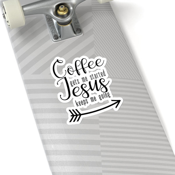 Coffee Gets Me Started, Jesus Keeps Me Going Kiss-Cut Sticker - Alively