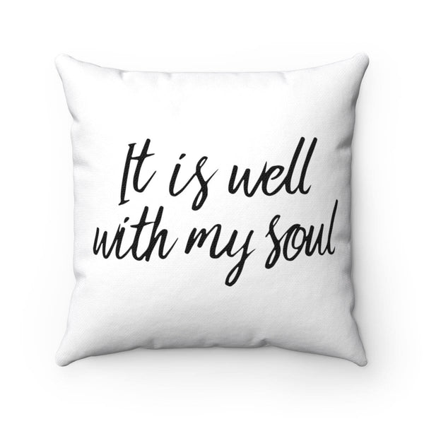 It is Well With My Soul Square Pillow - Alively