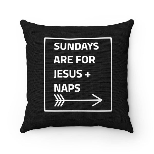 Sundays Are For Jesus And Naps Spun Polyester Square Pillow - Alively