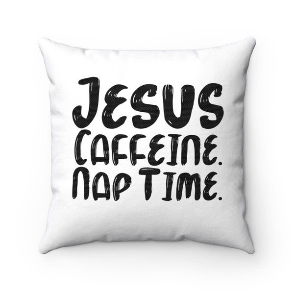 Jesus, Caffeine, Naptime Spun Polyester Square Pillow - Alively
