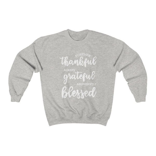 Thankful, Grateful, & Blessed Unisex Crewneck Sweatshirt - Alively