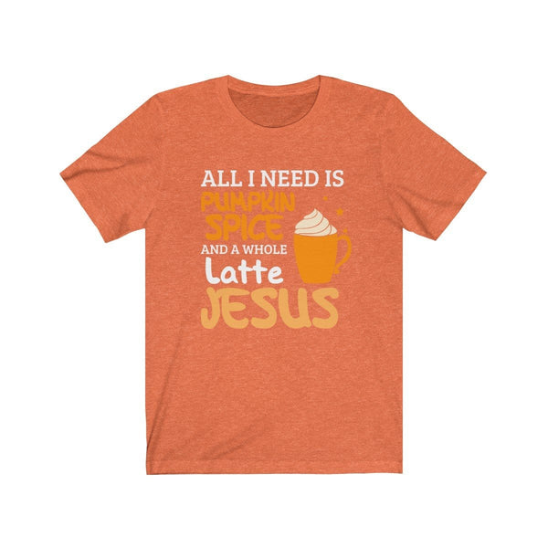 Pumpkin Spice and a latte Jesus Unisex Short Sleeve Tee - Alively