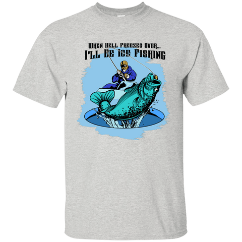 Image of Ice Fishing When Hell Freezes Over TShirt
