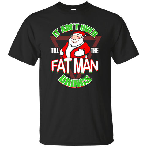 Image of It Ain't Over Til The Fat Man Brings