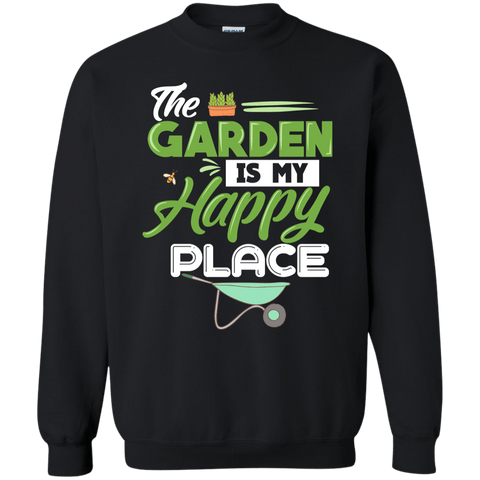 The Garden is My Happy Place Sweatshirt  8 oz.