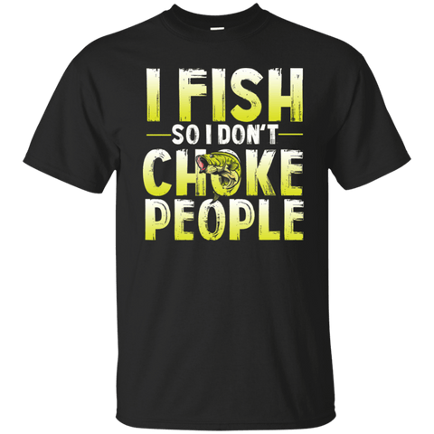 Image of I Fish So I Don't Choke People