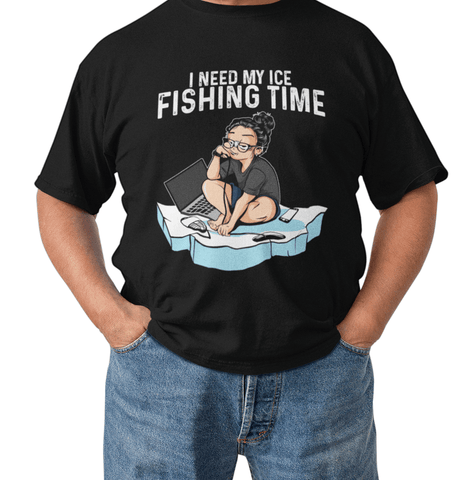 Image of I Need My Ice Fishing Time