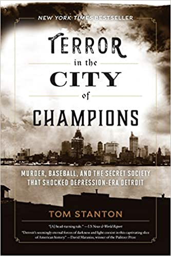 Terror in the City of Champions: Murder, Baseball, and the Secret Society that Shocked Depression-era Detroit - Pure Detroit