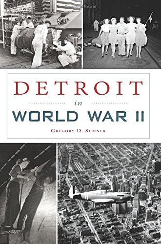 Detroit World War II - Pure Detroit