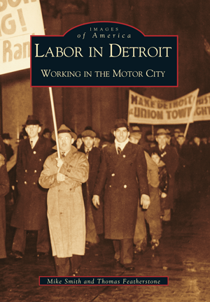 Labor in Detroit: Working in the Motor City - Pure Detroit