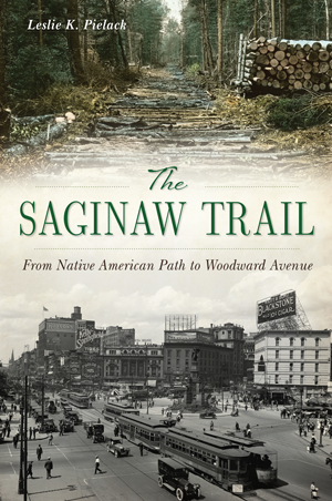 The Saginaw Trail: From Native American Path to Woodward Avenue - Pure Detroit