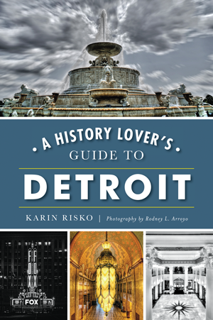 A History Lover's Guide to Detroit - Pure Detroit