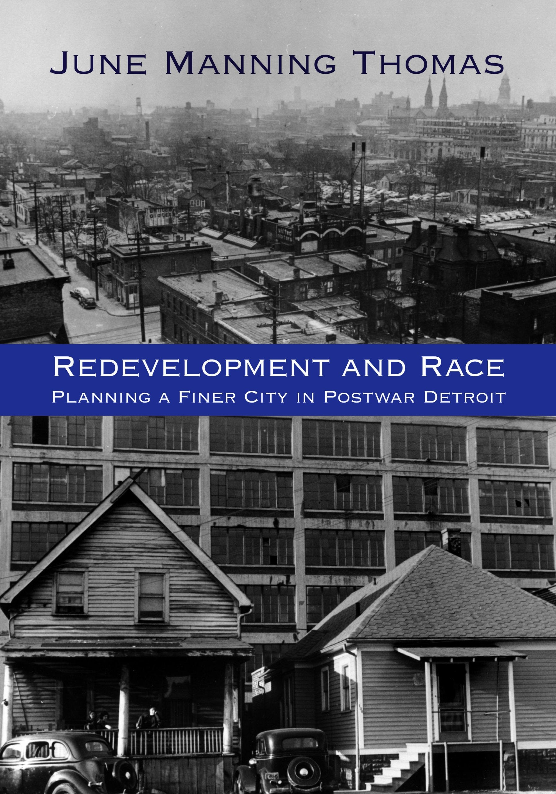 Redevelopment and Race: Planning a Finer City in Postwar Detroit - Pure Detroit