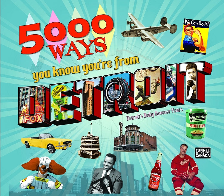 5000 Ways You know You're From Detroit - Pure Detroit