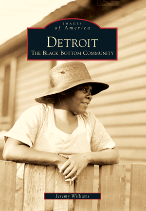 Detroit: The Black Bottom Community - Pure Detroit