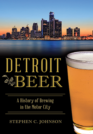 Detroit Beer: A History of Brewing in the Motor City - Pure Detroit