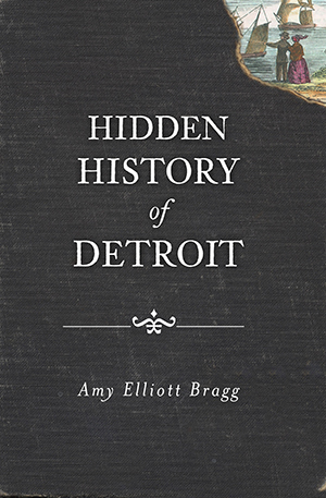 Hidden History of Detroit - Pure Detroit