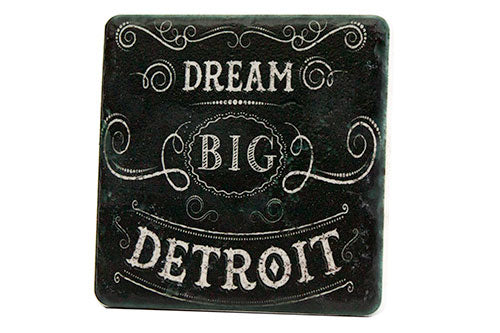 Dream Big Detroit Porcelain Tile Coaster - Pure Detroit