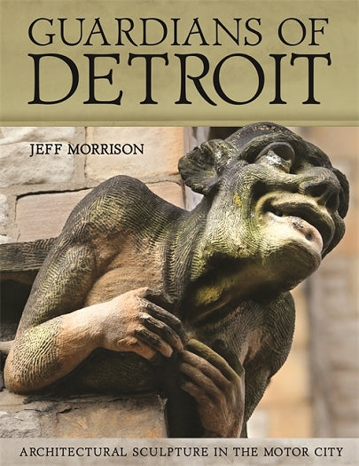 Guardians of Detroit: Architectural Sculpture in the Motor City - Pure Detroit