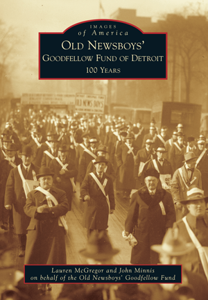 Old Newsboys' Goodfellow Fund of Detroit: 100 Years - Pure Detroit