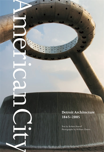 American City : Detroit Architecture , 1845-2005