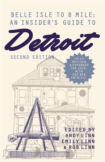 Belle Isle to 8 Mile: An Insiders Guide to Detroit, Second Edition - Pure Detroit
