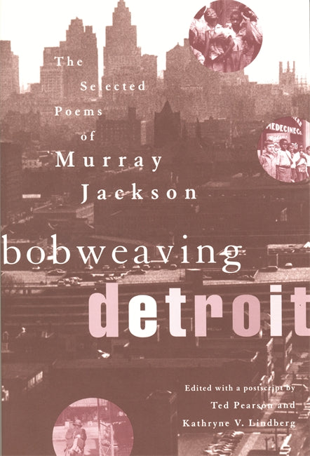 Bobweaving Detroit: The Selected Poems of Murray Jackson - Pure Detroit