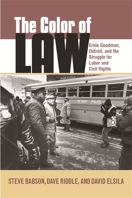 The Color of Law : Ernie Goodman, Detroit, and the Struggle for Labor and Civil Rights - Pure Detroit
