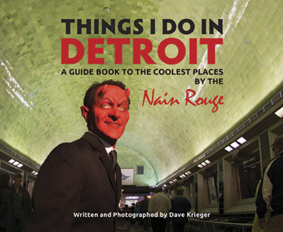 Things I do in Detroit : A Guidebook to the coolest places by the Nain Rouge