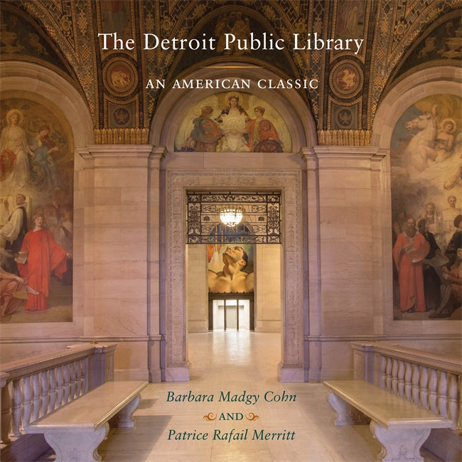 The Detroit Public Library : An American Classic - Pure Detroit