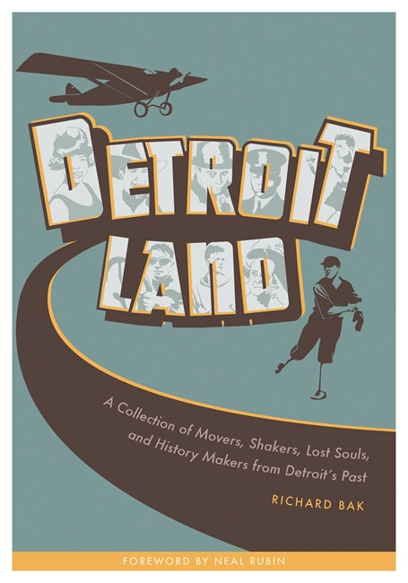 Detroitland: A Collection of Movers, Shakers, Lost Souls, and History Makers from Detroit's Past - Pure Detroit