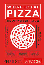 Where to Eat Pizza: The Last Word on the Slice
