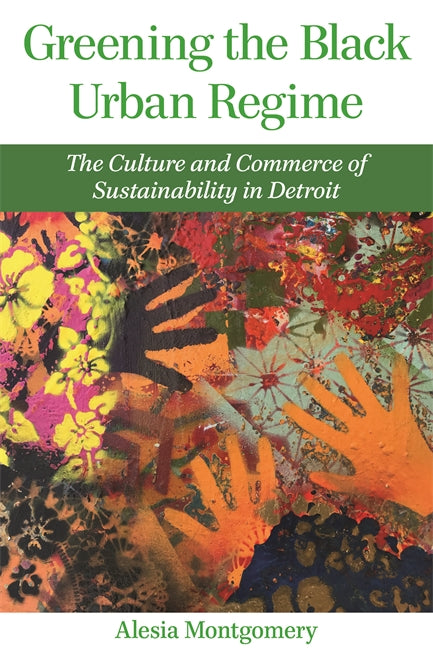 Greening the Black Urban Regime: The Culture and Commerce of Sustainability in Detroit - Pure Detroit