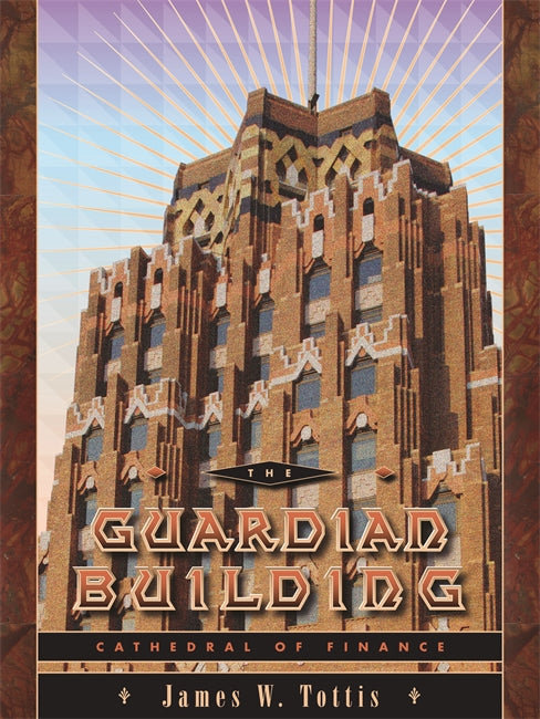 The Guardian Building: Cathedral of Finance - Pure Detroit
