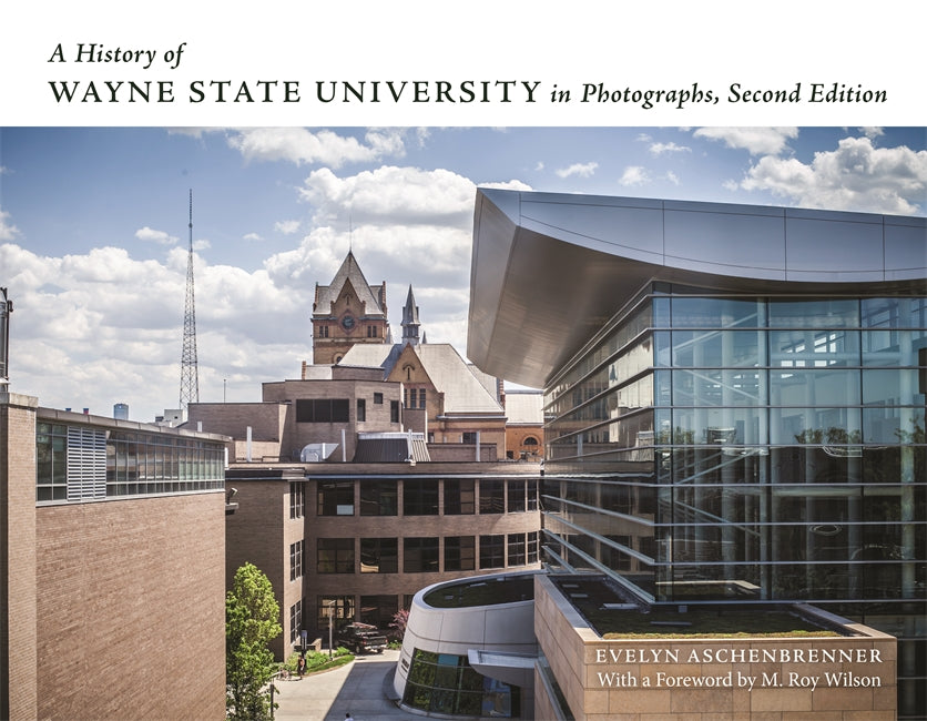 A History of Wayne State University in Photographs, Second Edition - Pure Detroit