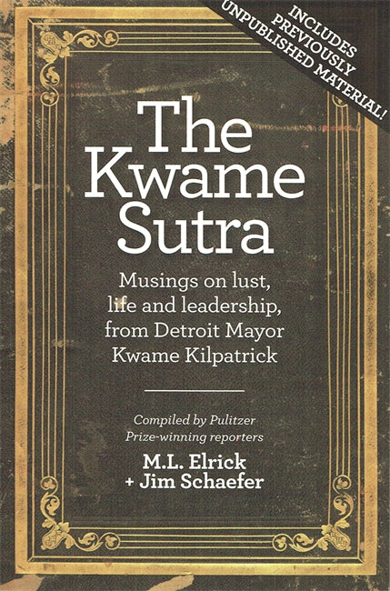 The Kwame Sutra: Detroit Mayor Kwame Kilpatrick - Pure Detroit