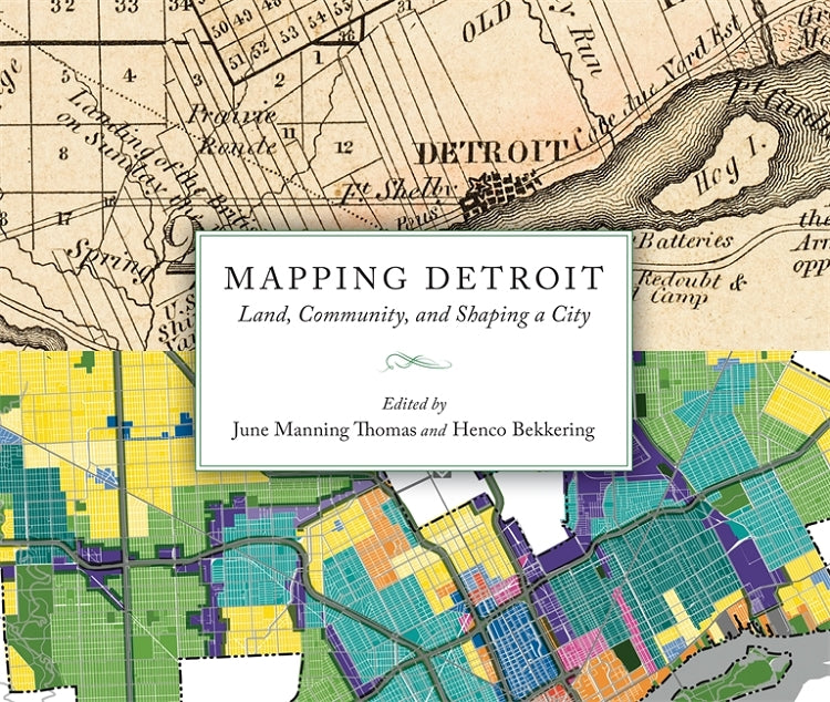 Mapping Detroit: Land, Community, and Shaping a City - Pure Detroit