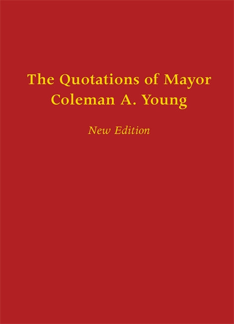 The Quotations of Mayor Coleman A. Young - Pure Detroit