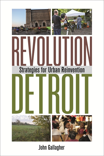 Revolution Detroit: Strategies for Urban Reinvention - Pure Detroit