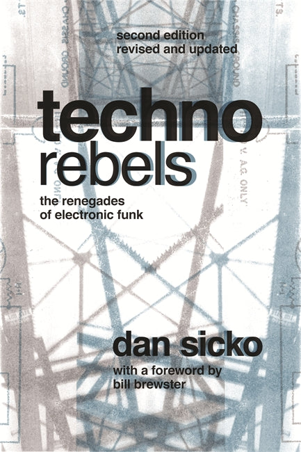 Techno Rebels: The Renegades of Electronic Funk - Pure Detroit