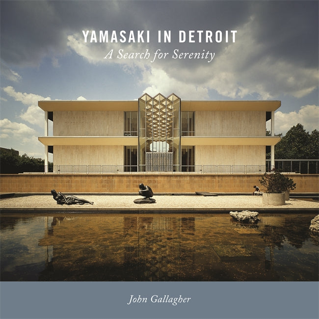 Yamasaki In Detroit : A Search for Serenity - Pure Detroit