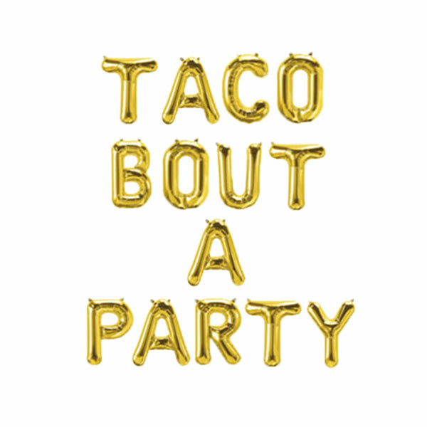 Taco Bout A Party Mylar Balloon Phrase Pack