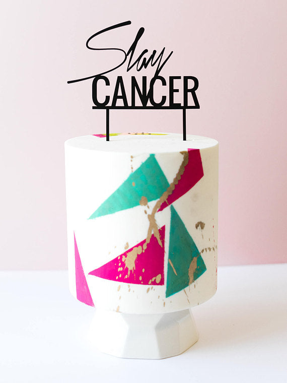 Slay Cancer Cake Topper