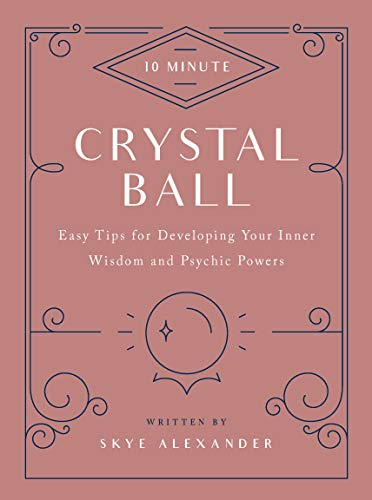 10 Minute Crystal Ball by Skye Alexander