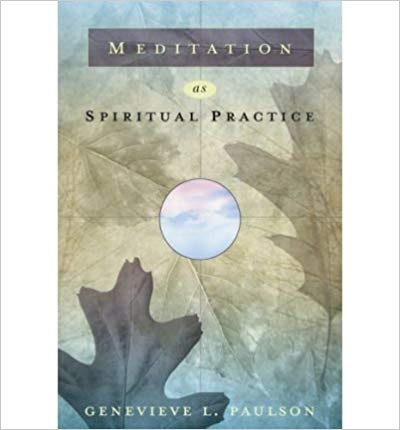 Meditation as Spiritual Practice by Genevieve Paulson
