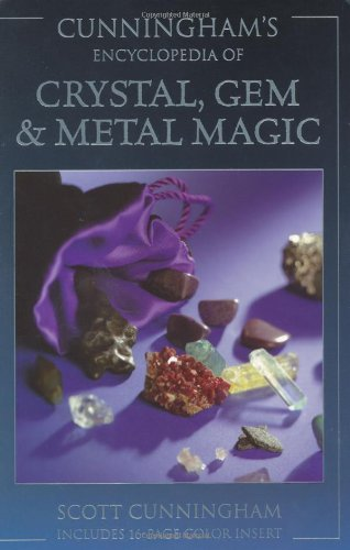 Cunningham's Encyclopedia of Crystal, Gem, & Metal Magic by Scott Cunningham